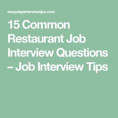 Good 15 Common Restaurant Job Interview Questions U2013 Job Interview Tips