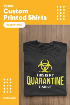 Ordering Your Quarantine T-Shirts is Fun, Easy & Inexpensive. A fun way to Stay Home! Design now your shirt with Inkpop. Shirt Print Design, Shirt Designs, Custom Printed Shirts, Tool Design, Sweatshirts, Easy, T Shirt, Fun, How To Wear