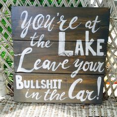 A personal favorite from my Etsy shop https://www.etsy.com/listing/464228837/rustic-lake-house-sign-personalized-lake