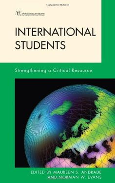 International Students: Strengthening a Critical Resource (American Council on Education Series on Higher Education) by Maureen Andrade http://www.amazon.com/dp/1607091755/ref=cm_sw_r_pi_dp_lYp.ub0QAAMS1
