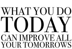 Make your tomorrow, today.