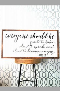 Need to work on all 3 of these! James 1:19 Scripture sign / Everyone should be quick to listen slow to speak slow to become angry, rustic wood sign, farmhouse sign, living room decor, gift idea, farmhouse home wall decor, rustic decor #ad