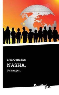 Nasha, de Lilia Gonzalez http://www.amazon.es/dp/8490398577/ref=cm_sw_r_pi_dp_6QRPwb1843DN5