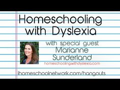 Homeschooling With Dyslexia - Google+ Hangout with Marianne Sunderland.