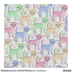 Chihuahua Lover Colorful Pattern Fabri #chihuahua Lover Colorful Pattern Fabric