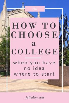 How to Choose a College - Julia Does