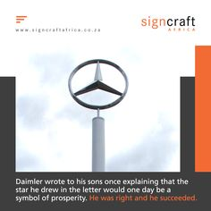 Did you know that Daimler's sons Paul and Adolf recalled an 1872 picture postcard sent by their father to their mother with a three-pointed star marking the location of his house in Germanywith the explanation that one day the star would shine over his factory and bring prosperity. Well it certainly happened and now the star is an iconic symbol, recognisable by anyone. To find out more about Signcraft Africa, call us on 011474 1315 or email us at info@signcraftafrica.co.za #CEOCircle #sig Houses In Germany, Picture Postcards, How To Find Out, Sons, Father, Bring It On, Africa, Symbols, Lettering