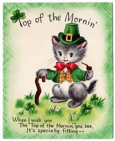 Top of the morning. Vintage Irish st Patrick leprechaun kitty cat and like OMG! get some yourself some pawtastic adorable cat shirts, cat socks, and other cat apparel by tapping the pin! St Patrick's Day, Vintage Greeting Cards, Vintage Postcards, Fete Saint Patrick, St Patricks Day Cards, Erin Go Bragh, Irish Blessing, St Paddys Day, Cat Cards