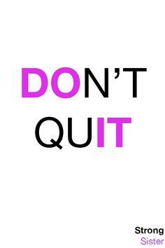 Don't Quit.Do It. #strongsister #shopstrongsister #dontquit #doit #fitnessmotivation#yogapants #bestyogapants #fitness