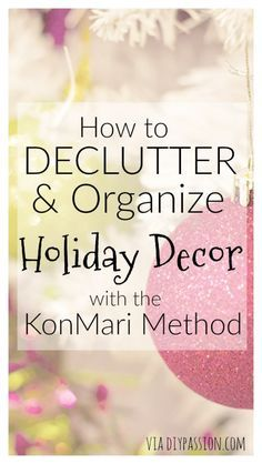 how-to-declutter-and-organize-holiday-decor-with-the-konmari-method