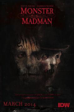 Monster & Madman is the next comic from Steve Niles at IDW Publishing.  Coming in March 2014, the mini-series is a team-up between Frankenstein's Monster and Jack the Ripper.
