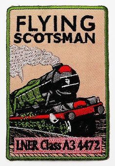 THE FLYING SCOTSMAN - LNER Railway Embroidered Iron-On Patch!