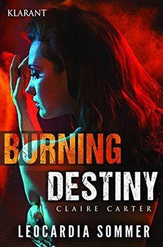 Burning Destiny. Thriller von Leocardia Sommer http://www.amazon.de/dp/3955733793/ref=cm_sw_r_pi_dp_SRgmxb0ZH9466
