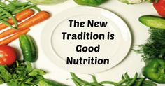 The new tradition is good nutrition - Nutrition Slogans