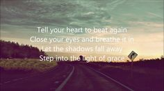 Lyrics to Tell Your Heart To Beat Again by Danny Gokey. Danny lost his wife in 2009 one year after they were married and one month before he was to be on American Idol. What a beautiful song and awesome testimony!