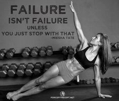 Miesha Tate, Quote, UFC, Women's MMA, MMA, WMMA, Failure, Quitting, Never Give Up, Giving Up, Fitness, Force Fitness, Personal Training,