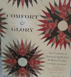 This is the second in the promised series of articles to help take you to the International Quilt Festival, even if you couldn't be there. The exhibition Comfort & Glory: Selections from the Briscoe Center's Windedale Quilt Collection featured 21 quilts from the book by the same name. The exhibition and book offer a glimpse of multiple legacies.  T...