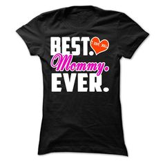 Best Mommy Ever T Shirts