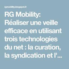 RG Mobility: Réaliser une veille efficace en utilisant trois technologies du net : la curation, la syndication et l'agrégation