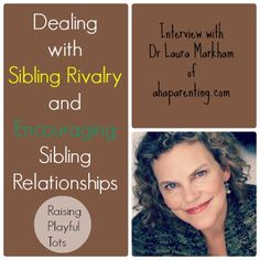 Really useful ideas on Dealing with Sibling Rivalry and Encouraging Sibling Relationships. One to listen to over and over.