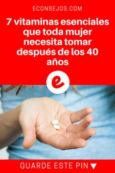 Vitaminas para mujeres de 40   7 vitaminas esenciales que toda mujer necesita tomar después de los 40 años   Una información importante que todos deberíamos conocer. Lea y sepa.