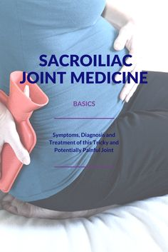 Some people go to conventional MD for their SI Joint pain whihttp://backandneck.about.com/od/lowerbackpain/ss/Symptoms-Diagnosis-and-Treatment-for-SI-Joint-Dysfunction.htmle others try more holistic means.  Learn about your conventional options.