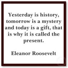 past is history the future a mystery quote