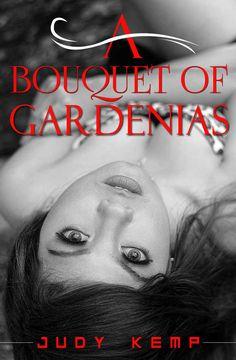 A Bouquet of Gardenias eBook: Judy Kemp: Amazon.co.uk: Kindle Store