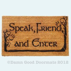 LOTR Hobbit TREES Tolkien - Speak, Friend, and Enter- doormat geek stuff. $50.00, via Etsy.