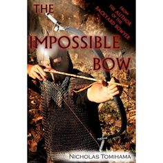 The Impossible Bow (Paperback) Little Cabin, Backyard, Bow, Author, Arch, Patio, Longbow, Ribbon Work, Backyards