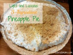 Light and Luscious 5 Ingredient Pineapple Pie using Truwhip by coloradomoms.com