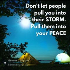 Don't let people pull you into their STORM.⠀ Pull them into your PEACE⠀ #peace