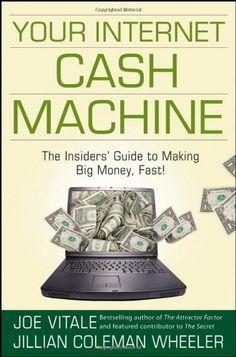 Bestseller Books Online Your Internet Cash Machine: The Insiders Guide to Making Big Money, Fast! Joe Vitale $18.34  - http://www.ebooknetworking.net/books_detail-0470129441.html