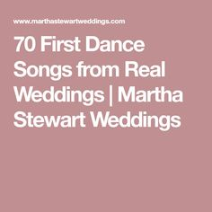 70 First Dance Songs from Real Weddings | Martha Stewart Weddings