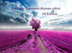 'Kendisine dost olanın düşmanı yoktur.' Ali Karakuş #dost #kisiselgelisim #insan