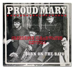 Proud Mary. Creedence Clearwater Revival
