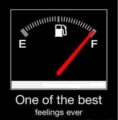 happiness is a full tank of gas