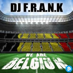 New Release: DJ F.R.A.N.K. – We Are Belgium