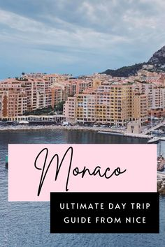 Discover all you need to know about a Nice to Monaco day trip. Includes tips on how to travel to Monaco, and the best things to do in Monaco in a day that you should add to your bucket lists. | Day trip to Monaco | Things to do in Monaco France | Monte Carol Monaco | Things to see in Monaco #Travel #France #BucketList #Guide