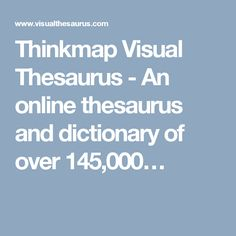 Thinkmap Visual Thesaurus - An online thesaurus and dictionary of over 145,000…