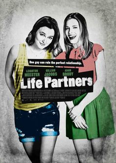 Life Partners (2014) - Synopsis: Two codependent best friends - one straight girl, one lesbian - and the man who comes between them.