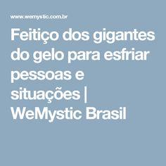 Feitiço dos gigantes do gelo para esfriar pessoas e situações | WeMystic Brasil