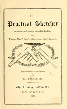 The practical sketcher; a complete and practical method of sketching, for women's, misses', junior's, children's and infant's garments (1915)