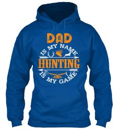 Dad Hunting Hoodies!Limited Edition. Royal Sweatshirt Front