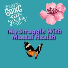 My Struggle With Mental Health-