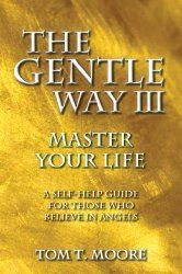 """Dreamvisions 7 Radio Network draws a name from our Newsletter Email List each month for a lucky winner of our Book of the Month. To be in the monthly drawings join our Free Newsletter List. February: """"The Gentle Way III: Master Your Life, Author Tom T. Moore"""" http://conta.cc/bpkrRu Constant Contact sign up."""