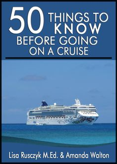 50 Things to Know Before Going on a Cruise