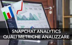Snapchat Analytics: tutte le metriche fondamentali per valutare la tua strategia di marketing su Snapchat e creare un brand memorabile!