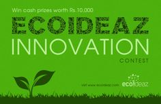 Inviting Entries for Ecoideaz Innovation Contest  : Nominate a green idea that you feel is India's best innovation. Each nomination will be judged by our panel of experts and both the winning idea and its nominator will be given exciting prizes!  http://www.ecoideaz.com/contests/ecoideaz-innovation-contest