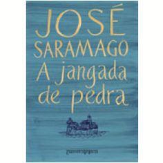 A jangada de pedra - José Saramago (2012)